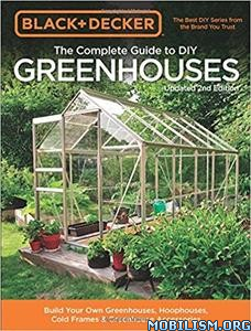 Download ebook Complete Guide to DIY Greenhouses by Black & Decker(.PDF)