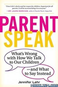 Download ebook ParentSpeak by Jennifer Lehr (.ePUB)