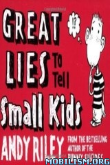 Download Great Lies to Tell Small Kids by Andy Riley (.PDF)