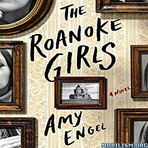Download ebook The Roanoke Girls by Amy Engel (.MP3)
