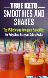 Download ebook True Keto: Smoothies & Shakes by Jeanne K. Johnson (.ePUB)+