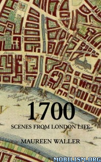 Download ebook 1700: Scenes from London Life by Maureen Waller (.ePUB)