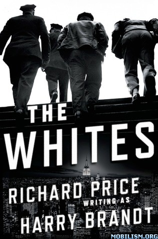 The Whites by Harry Brandt, Richard Price