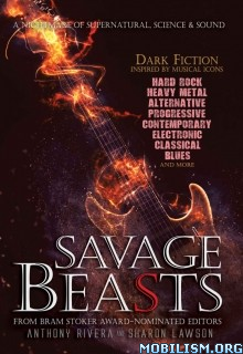 Download ebook Savage Beasts by Anthony Rivera & Sharon Lawson et (.ePUB)