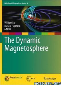 Download ebook The Dynamic Magnetosphere by William Liu, et al (.PDF)