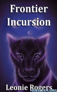 Download ebook Frontier Incursion by Leonie Rogers (.ePUB)(.MOBI)+