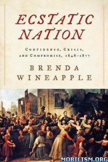 Download ebook Ecstatic Nation by Brenda Wineapple (.ePUB)