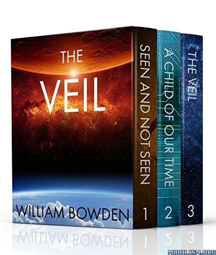 Download ebook The Veil Boxed Set: Books 1-3 by William Bowden (.ePUB)