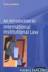 Download ebook International Institutional Law by Jan Klabbers(.ePUB)(.PDF)