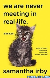 Download ebook We are Never Meeting in Real Life. by Samantha Irby (.ePUB)