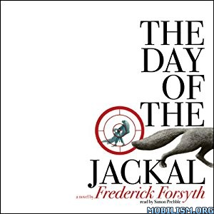 Download ebook The Day of the Jackal by Frederick Forsyth (.MP3)