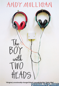 Download ebook The Boy with Two Heads by Andy Mulligan (.ePUB)