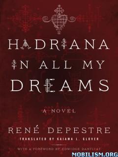 Download ebook Hadriana in All My Dreams by René (Rene) Depestre (.ePUB)