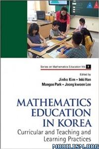 Download ebook Mathematics Education in Korea by Jinho Kim et al (.PDF)