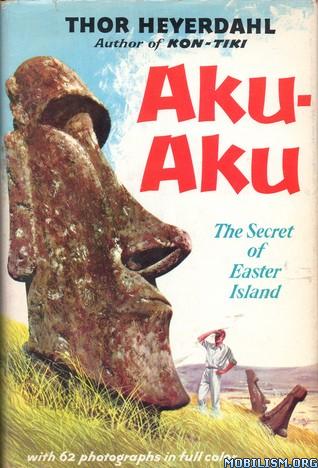 Aku-Aku: The Secret of Easter Island by Thor Heyerdahl