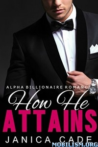 Download ebook How He Attains by Janica Cade (.ePUB)
