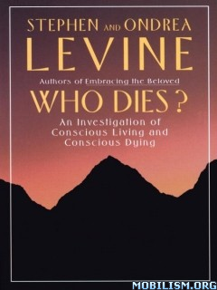 Download ebook Who Dies? by Stephen & Ondrea Levine (.ePUB)