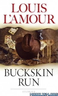 Download ebook Buckskin Run: Stories by Louis L'Amour (.ePUB)(.MOBI)