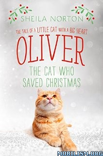 Download ebook Oliver the Cat Who Saved Christmas by Sheila Norton (.ePUB)+