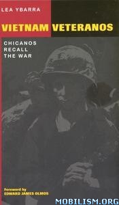 Vietnam Veteranos: Chicanos Recall the War by Lea Ybarra