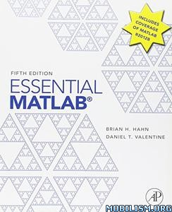Download ebook Essential MATLAB (5th Edition) by Brian H. Hahn (.ePUB)