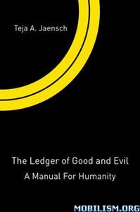 The Ledger of Good and Evil by Teja A. Jaensch
