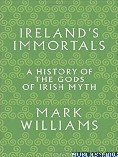 Download ebook Ireland's Immortals by Mark Williams (.ePUB)