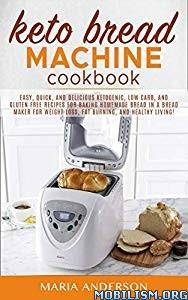 Keto Bread Machine Cookbook by Maria Anderson