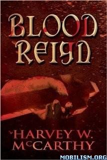 Download ebook Blood Reign by Harvey W. McCarthy (.ePUB)+