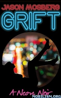 Download ebook Grift by Jason Mosberg (.ePUB)