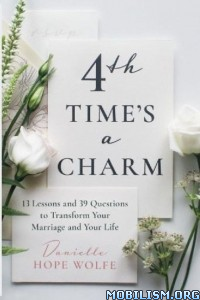 4th Time's a Charm by Danielle Hope Wolfe  +