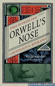 Download ebook Orwell's Nose by John Sutherland (.ePUB)