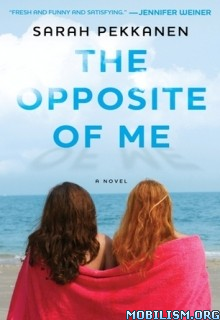 Download ebook The Opposite of Me by Sarah Pekkanen (.ePUB)