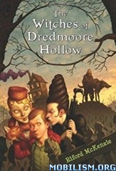 Download ebook The Witches Of Dredmoore Hollow by Riford McKenzie (.ePUB)