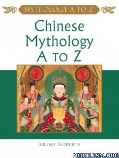 Download ebook Chinese Mythology A To Z by Jeremy Roberts (.PDF)