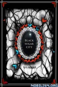 Download ebook Black Sugar City by R.S.E. Gommer (.ePUB)
