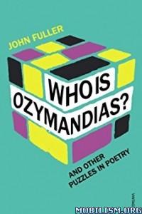 Download Who Is Ozymandias? by John Fuller (.ePUB)