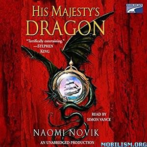 Download ebook His Majesty's Dragon by Naomi Novik (.MP3)