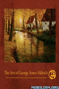 Download ebook The Art of George Ames Aldrich by Wendy Greenhouse (.ePUB)