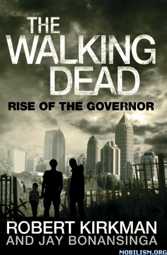 Download Walking Dead: Rise Of The Governor by Robert Kirkman (.ePUB)