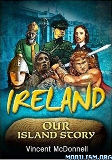 Ireland Our Island Story by Vincent McDonnell