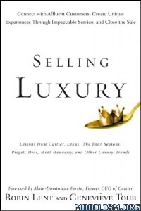 Download ebook Selling Luxury by Robin Lent & Genevieve Tour (.ePUB)