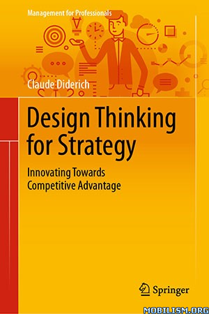 Design Thinking for Strategy by Claude Diderich