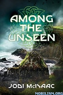 Download ebook Among the Unseen by Jodi McIsaac (.MP3)