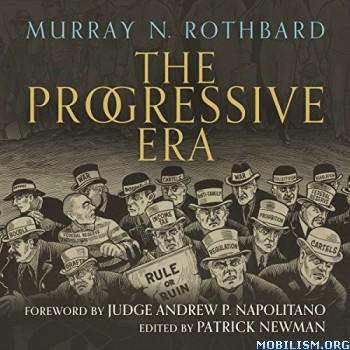 The Progressive Era by Murray N. Rothbard