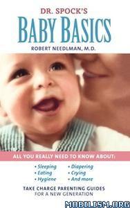 Dr. Spock's Baby Basics by Robert Needlman