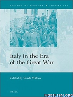 Italy in the Era of the Great War by Vanda Wilcox