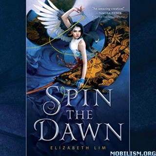 Spin the Dawn (The Blood of Stars, Book 1) by Elizabeth Lim