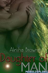 Download Daughter of Man by Aleisha Browne (.ePUB)+