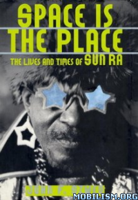 Download Space Is the Place by John F. Szwed (.ePUB)